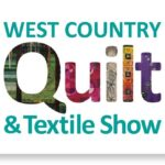 West Country Quilt and Textile Show